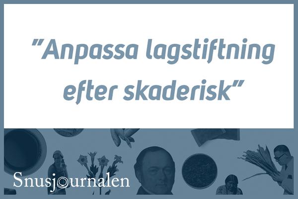 """""""Anpassa lagstiftning efter skaderisk"""""""